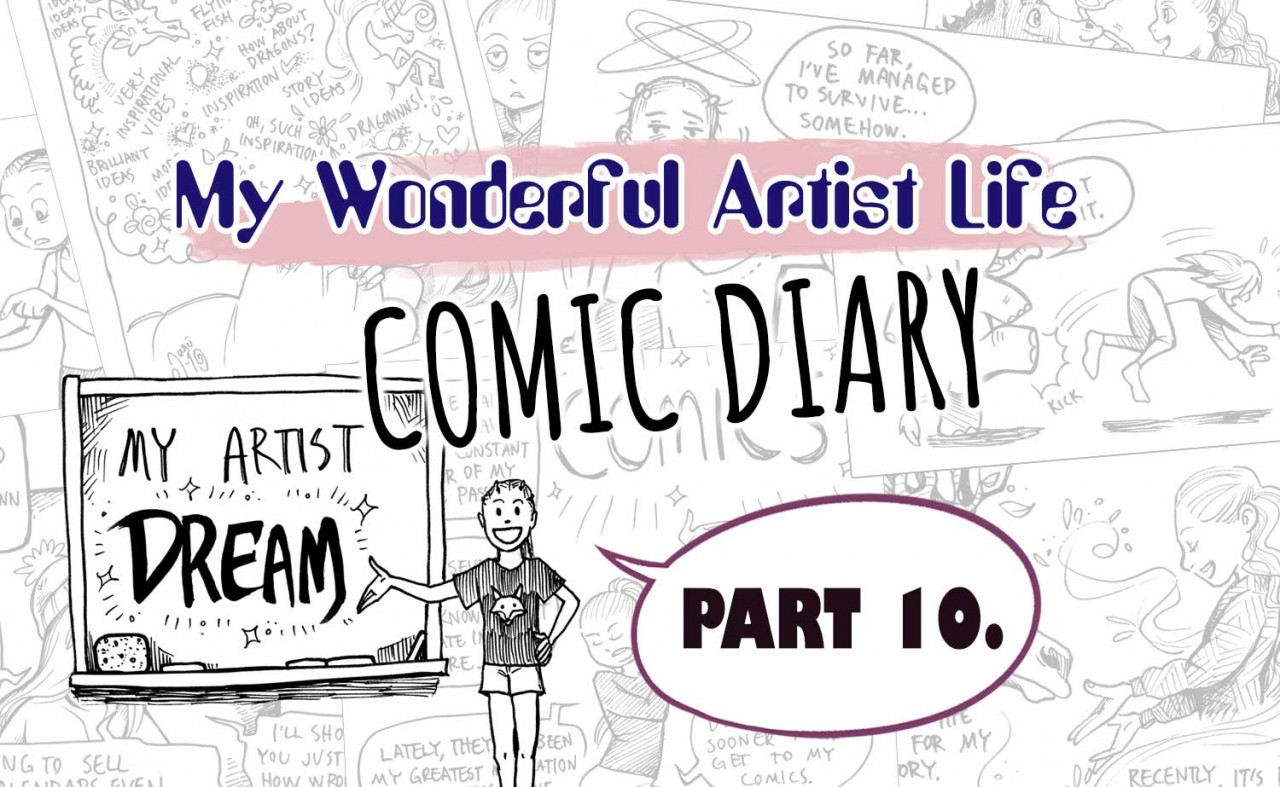 My Wonderful Artist Life Comic Diary - Part 10,
